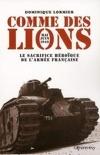 Comme des lions ; mai-juin 1940 : l'heroique sacrifice de l'armee francaise
