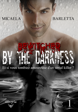 Couverture de Bewitched by the darkness, Tome 1