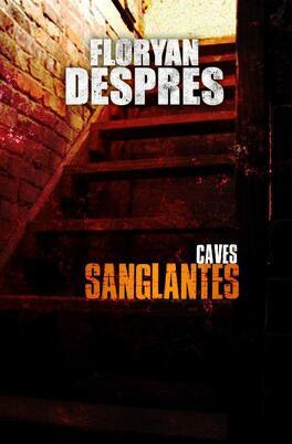 Couverture du livre : Caves sanglantes
