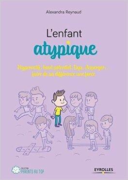 Couverture du livre : L'enfant atypique: Comprendre et accompagner les enfants atypiques