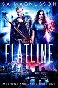 Medicine and Magic, Tome 1: Flatline