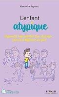 L'enfant atypique: Comprendre et accompagner les enfants atypiques