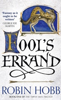The Tawny Man Trilogy, Book 1: Fool's Errand