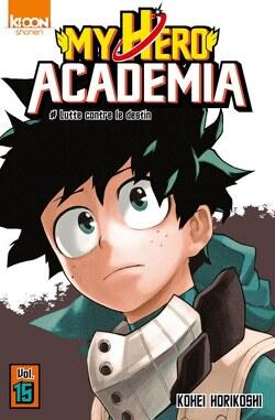 Couverture de My Hero Academia, Tome 15 : Lutte contre le destin