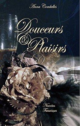 Couverture du livre : Douceurs & Plaisirs