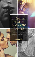 La saga des frères Dantes, Tome 1 : L'héritier secret d'Azzario Dantes