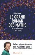 Le grand roman des maths, De la préhistoire à nos jours