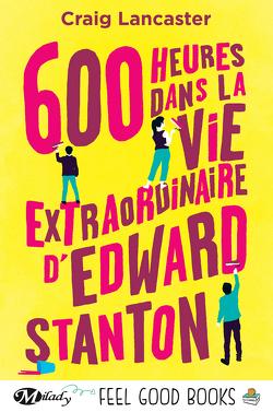 Couverture de 600 heures dans la vie extraordinaire d'Edward Stanton