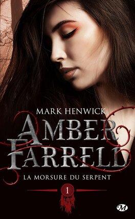 Couverture du livre : Amber Farrell, Tome 1 : La Morsure du serpent
