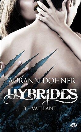 Couverture du livre : Hybrides, Tome 3 : Vaillant
