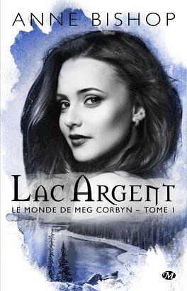 Couverture du livre : Le Monde de Meg Corbyn, Tome 1 : Lac Argent
