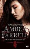Amber Farrell, Tome 1 : La Morsure du serpent