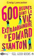 600 heures dans la vie extraordinaire d'Edward Stanton