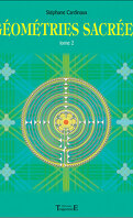 Géométries Sacrées - Tome 2