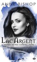Le Monde de Meg Corbyn, Tome 1 : Lac Argent