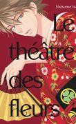 Le Théâtre des fleurs, Tome 1