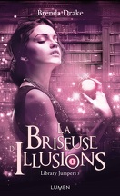 Library jumpers, Tome 3 : La briseuse d'illusions