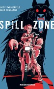 Spill Zone, Tome 1