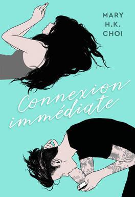Connexion Immédiate - Livre de Mary H.k. Choi