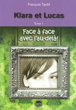 Couverture du livre : Klara et Lucas, Tome 1 : Face à face avec l'au-delà!