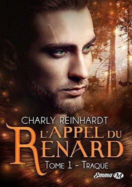 L'Appel du renard, Tome 1 : Traqué - Livre de Charly Reinhardt