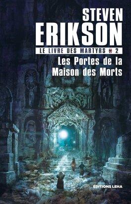 Couverture du livre : Le Livre des martyrs, Tome 2 : Les Portes de la maison des morts