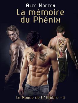 Couverture du livre : Le Monde de l'Ombre, Tome 2 : La mémoire du phénix