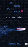À cœur de mafia, Tome 1 : L'Héritière
