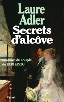 Couverture du livre : Secrets d'alcôve : histoire du couple de 1830 à 1930