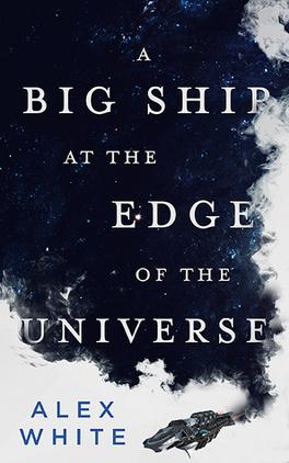 Couverture du livre : A Big Ship at the Edge of the Universe, Tome 1