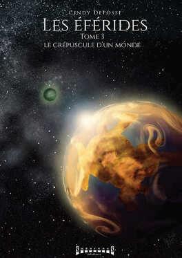 Couverture du livre : Les Éférides, Tome 3 : Le crépuscule d'un monde