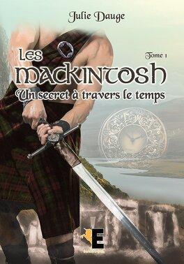 Couverture du livre : Les MacKintosh, Tome 1 : Un secret à travers le temps