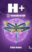 H+, Tome 1 : Transmutation