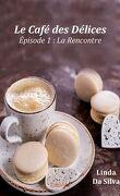 Le Café des Délices - Episode 1 : La Rencontre