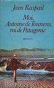 moi antoine de tounens roi de patagonie