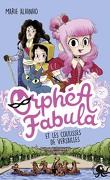 Orphéa Fabula, Tome 2 : Orphéa Fabula et les coulisses de Versailles
