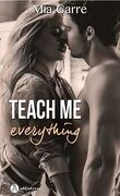 Teach me everything, Intégrale