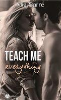Teach me everything, Intégrale