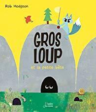 Couverture du livre : Gros loup et la petite bête