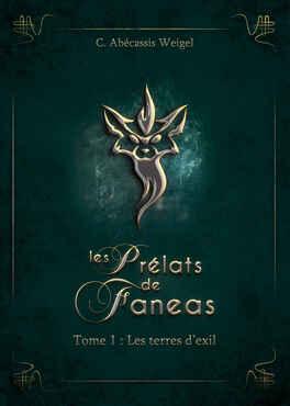 Couverture du livre : Les Prélats de Faneas, Tome 1 : Les Terres d'exil
