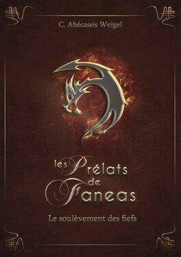 Couverture du livre : Les Prélats de Faneas, Tome 2 : Le Soulèvement des fiefs