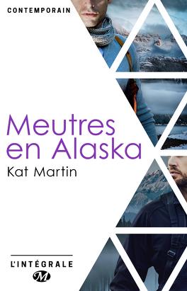 Couverture du livre : Meurtres en Alaska - L'Intégrale