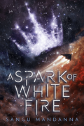 The Celestial Trilogy, tome 1 : A Spark of White Fire