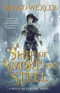 The Wells of Sorcery, tome 1 : Ship of Smoke and Steel