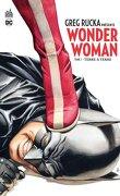 Greg Rucka présente Wonder Woman, Tome 1 : Terre à terre