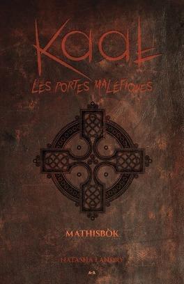 Couverture du livre : Kaal - Les portes maléfiques, Tome 2 - Mathisbok