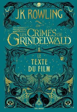 Couverture de Les Animaux fantastiques : Les Crimes de Grindelwald - Le texte du film