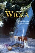 La Wicca - Magie blanche et art de vivre