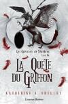 Les Guerriers de Ténèbres, Tome 1 : La Quête du Griffon