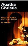 Hercule Poirot quitte la scène / Mr Brown